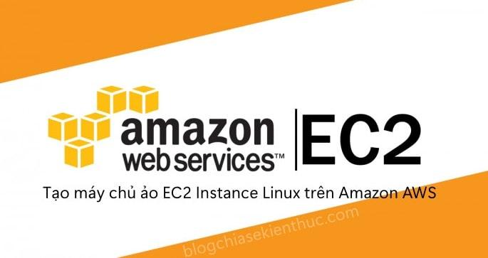 tao-may-chu-ao-ec2-instance-linux-tren-amazon-aws (1)